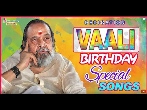 Vaali Superhit Tamil Songs   Birthday Special   Kavignar   Vaali Hits   Tamil Movie Songs