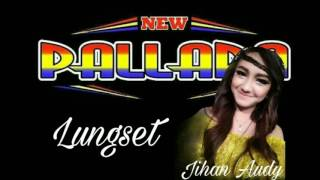 download lagu Jihan Audy New Pallapa Lungset gratis