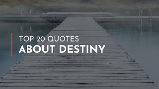 Top 20 Quotes about Destiny / Short Quotes / Quotes for children