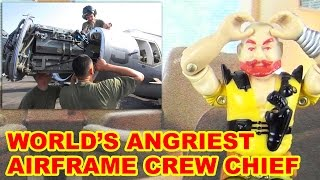 World's Angriest Airframe Crew Chief
