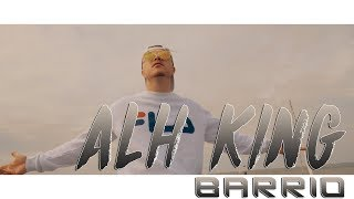 ALH KING - Barrio // clip officiel // 2017