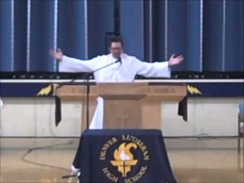 Denver Lutheran High School Closing Service Sermon PART2