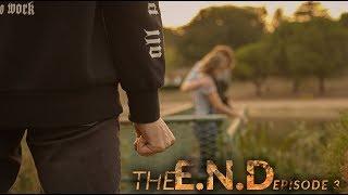 The E.N.D - Épisode 3