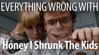 Everything Wrong With Honey I Shrunk The Kids