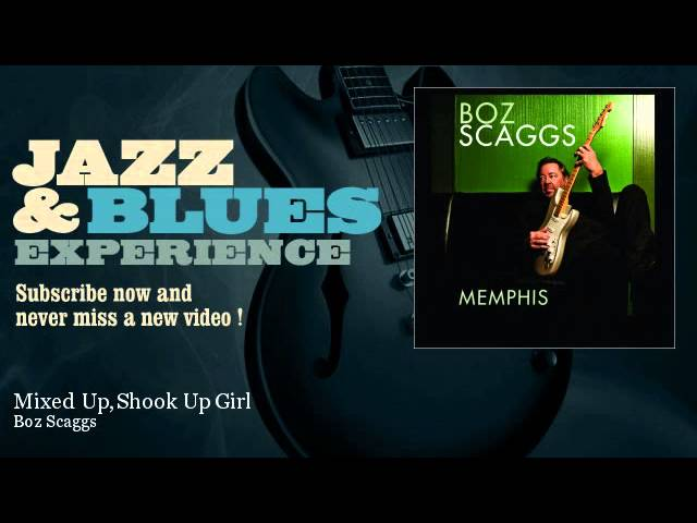Boz Scaggs - Mixed Up, Shook Up Girl - JazzAndBluesExperience