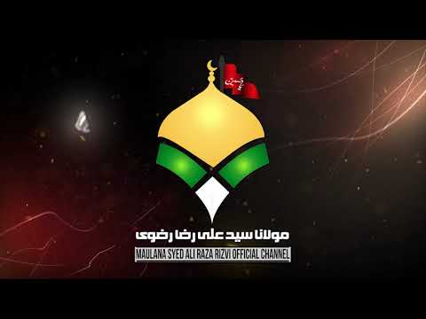 This is an Official YouTube Channel of Maulana Syed Ali Raza Rizvi.