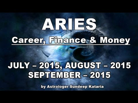 Aries Predictions July, August, September 2015   Career, Finance and Money