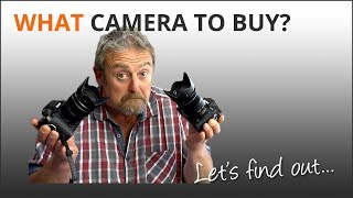What Camera Should I Buy? - Mike Browne