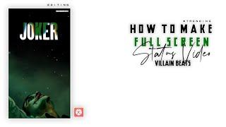How To Make #Villain_Beats WhatsApp Status Video In Kinemaster   Edit Video Like #JOKER
