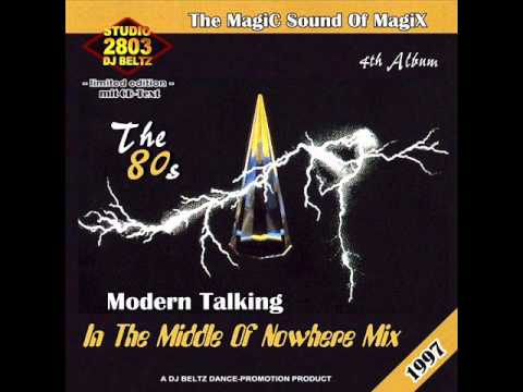 Modern Talking- The 4th Album Mix In The Middle Of Nowhere Mix  DJ Beltz(G4EVER)