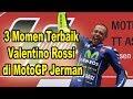 3 Momen Terbaik Valentino Rossi Di MotoGP Jerman