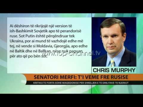 Senatori Murphy: Ti vëmë fre Rusisë - Top Channel Albania - News - Lajme