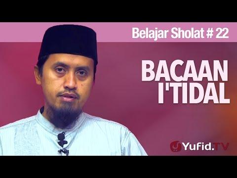 Kajian Fiqih Islam: Belajar Sholat Bagian 22, Bacaan Itidal - Ustadz Abdullah Zaen, MA