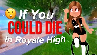 If You Could DIE In Royale High! | ROBLOX Funny Skit