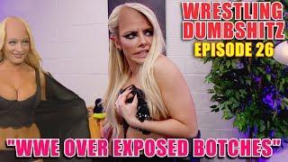 Wrestling Dumb Shitz | Episode 26 - WWE Over Exposed Botches