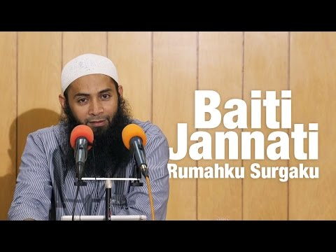 Kajian Umum  : Baiti Jannati (Rumahku Surgaku) - Ustadz Dr.  Syafiq Reza Basalamah, M.A.