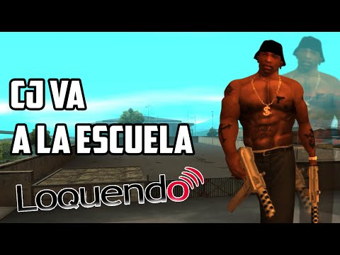 GTA San Andreas Loquendo | CJ Va A La Escuela