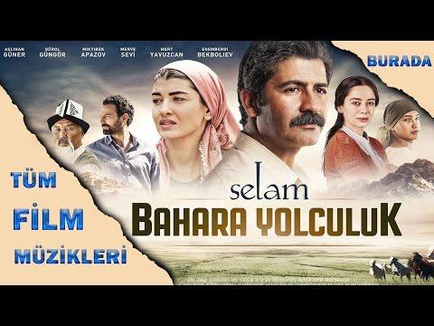 Selam Bahara Yolculuk - Tüm Film Müzikleri video