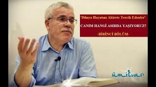 CANIM, HANGİ ASIRDA YAŞIYORUZ? - 1.Bölüm - Ahmet ÖZKILINÇ