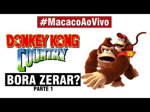 MacacoAoVivo. Donkey Kong Country   Bora Zerar Pt.1