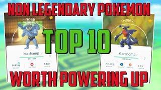Top 10 Non Legendary Pokemon Worth Powering Up In Pokemon Go!