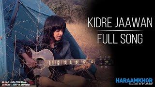 Kidre Jaawan - Haraamkhor | Jasleen Royal | Nawazuddin Siddiqui & Shweta Tripathi