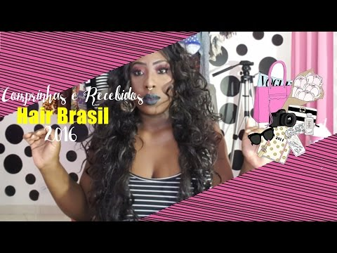 COMPRINHAS E RECEBIDOS HAIR BRASIL 2016