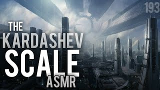 ASMR | The Kardashev Scale (Science of Future Civilizations)