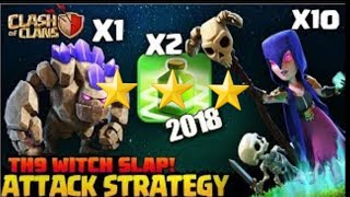 Th 9 witch slap war attack strategy 2018 3 star any th9 base with witch slap