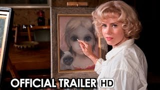 Big Eyes Official Trailer (2014) - Tim Burton HD
