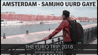 AMSTERDAM SAMJHO UURD GAYE | VLOG | EURO TRIP Chapter 04 | Aalishaan Travels | Karachi Vynz Official