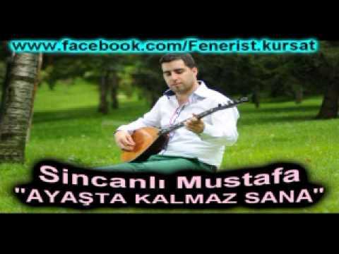 Sincanlı Mustafa   Ayaşta Kalmaz Sana 2013 Bomba Parça