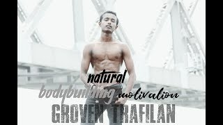 Natural Bodybuilding Motuvation 2018 in 2Month  - GROVEN TRAFILAN lifestyle