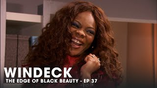 WINDECK EP37 - THE EDGE OF BLACK BEAUTY, SEDUCTION, REVENGE AND POWER ✊🏾😍😜 - FULL EPISODE