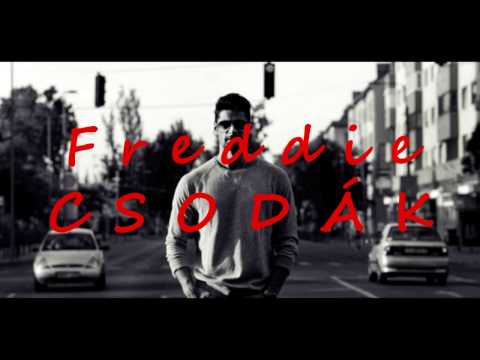 Freddie - Csodák (Dalszöveg/Lyrics)