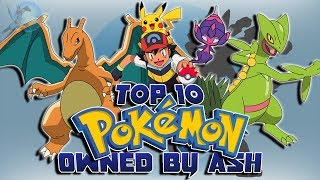 Top 10 Best Pokémon Owned by Ash