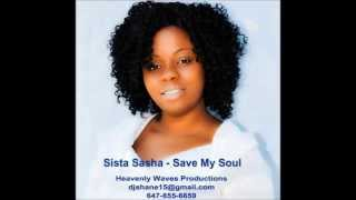 Sista Sasha - Save My Soul