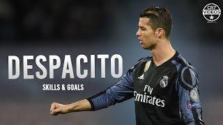 Cristiano Ronaldo ► DESPACITO ❙ Skills & Goals 2017 ❙ HD