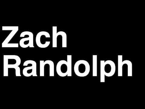How to Pronounce Zach Randloph Memphis Grizzlies NBA Basketball Player Runforthecube