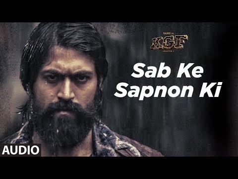 Full Audio: Sab Ke Sapnon Ki | KGF | Yash  | Srinidhi Shetty | Ravi Basrur