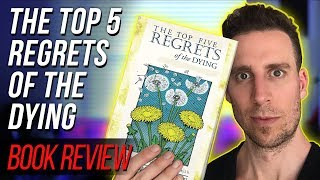 Book Review : The Top Five Regrets Of The Dying