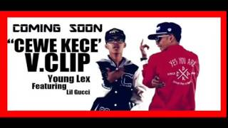 Young Lex   Cewe Kece Ft Lil Gucci