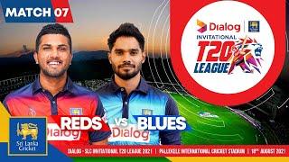 Match 7   Reds vs Blues   Dialog-SLC Invitational T20 League 2021