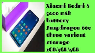 Xiaomi Redmi8& snap dragon 660/battery 5000mAh/price in India/official first look/specification
