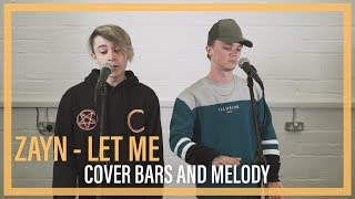 Download Lagu Zayn - Let Me || Bars and Melody COVER Gratis STAFABAND