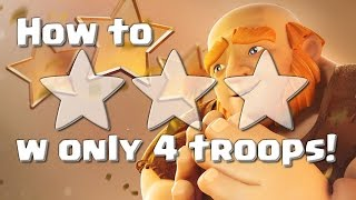 How to 3 Star with only 4 Troops   TH4 & TH5 Clan War Strategies