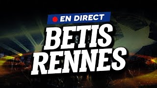 DIRECT LIVE BETIS SEVILLE RENNES Club House RBF SFRC