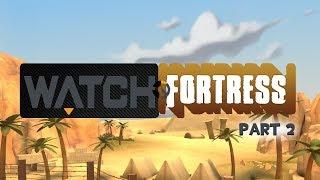 WatchFortress (Part 2)