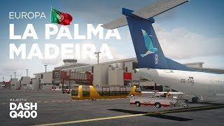 Prepar3Dv4 - Dash-8 Q400 / La Palma → Ilha da Madeira