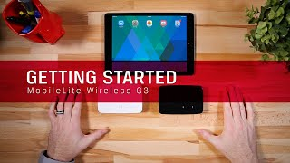 Getting started with the MobileLite Wireless G3 & Pro - MLWG3 & MLWG3/64